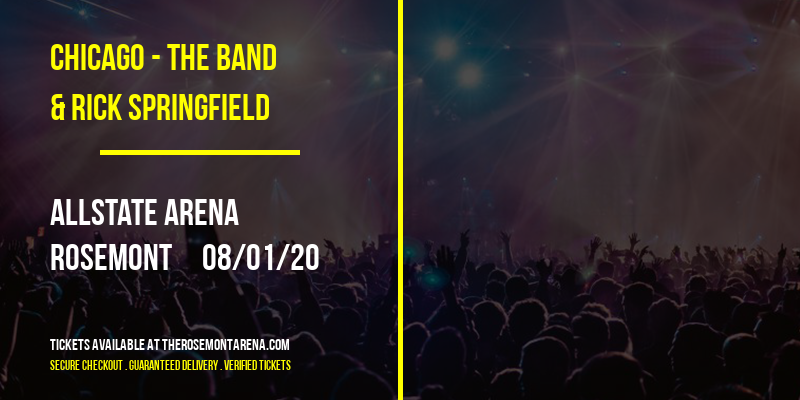 Chicago - The Band & Rick Springfield [POSTPONED] at Allstate Arena