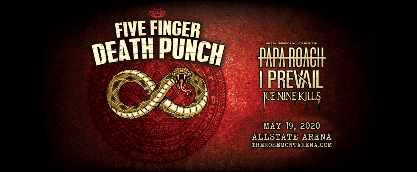 Five Finger Death Punch, Papa Roach, I Prevail & Ice Nine Kills [CANCELLED] at Allstate Arena