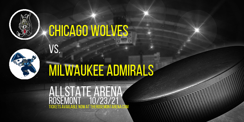 Chicago Wolves vs. Milwaukee Admirals at Allstate Arena