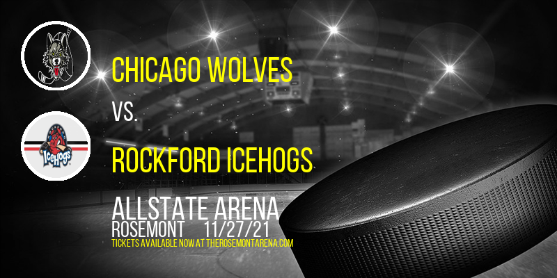 Chicago Wolves vs. Rockford IceHogs at Allstate Arena